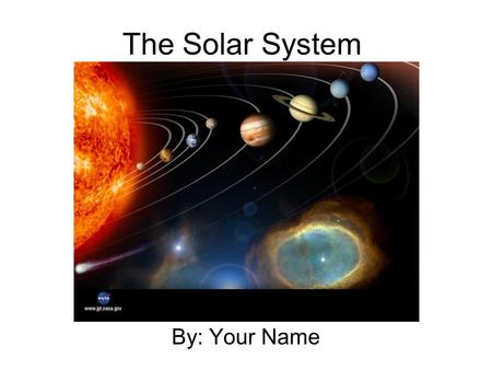 The Solar System By: Your Name. Directions Visit the Solar System Trading Card Site.  space.stsci.edu/resources/explorations/trading/inde.