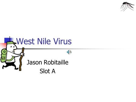 West Nile Virus Jason Robitaille Slot A Prevention The following are different ways in which you can avoid mosquito bites: Apply Insect Repellent Containing.
