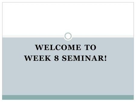 WELCOME TO WEEK 8 SEMINAR!. SYMPTOMS ARE DIVIDED INTO 3 CATEGORIES:  INATTENTION  HYPERACTIVITY  IMPULSIVITY Attention Deficit Hyperactivity Disorder.
