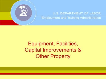 Equipment, Facilities, Capital Improvements & Other Property.