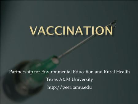 Partnership for Environmental Education and Rural Health Texas A&M University