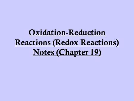 Oxidation-Reduction Reactions (Redox Reactions) Notes (Chapter 19)