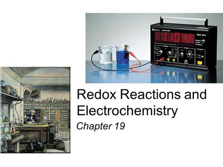 Redox Reactions and Electrochemistry Chapter 19. Applications of Oxidation-Reduction Reactions.