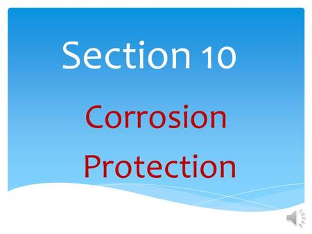 Section 10 Corrosion Protection.