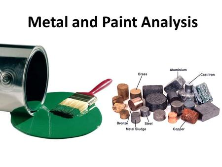 Metal and Paint Analysis