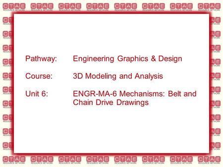 Pathway:Engineering Graphics & Design Course:3D Modeling and Analysis Unit 6:ENGR-MA-6 Mechanisms: Belt and Chain Drive Drawings.