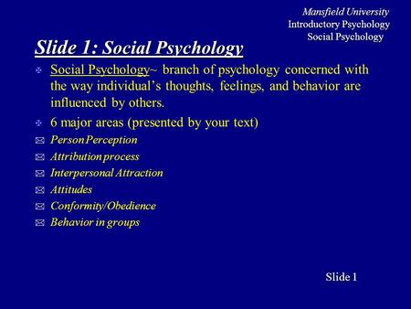 Mansfield University Introductory Psychology Social Psychology Slide Slide 1 Slide 1: Social Psychology X Social Psychology~ branch of psychology concerned.