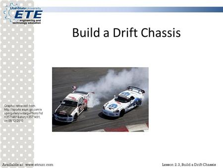 Available at:  2.3, Build a Drift Chassis Build a Drift Chassis Graphic retrieved from,  spn/gallery/enlargePhoto?id.