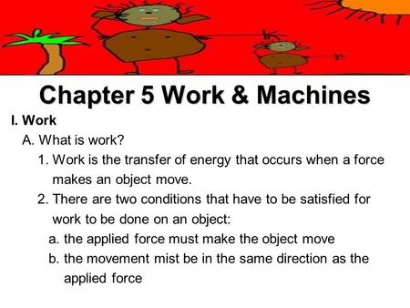 Chapter 5 Work & Machines