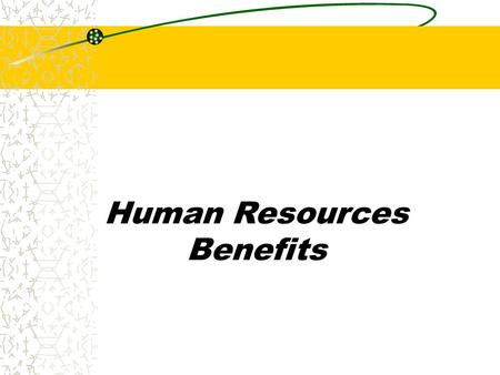 Human Resources Benefits. Chapter 16 Benefits Benefits are indirect financial payments and incentives. Basically, anything a person receives as compensation.