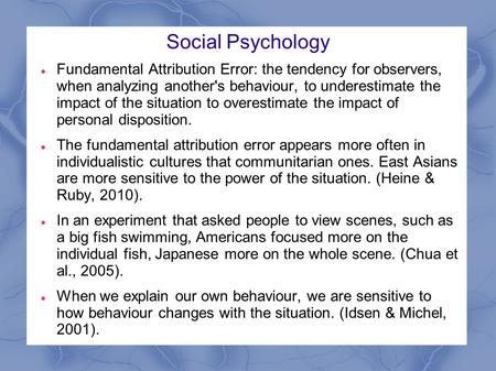 social psychology the study of influences essay Social psychology is a study concerning why a person thinks about, relates to, and influences others social psychology consists of the study of learning how people see themselves and others social psychology studies people's beliefs, attitudes, thought process, and judgment making social psychology influences how genetic factors and.