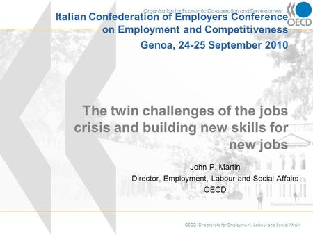 OECD, Directorate for Employment, Labour and Social Affairs Organisation for Economic Co-operation and Development Italian Confederation of Employers Conference.