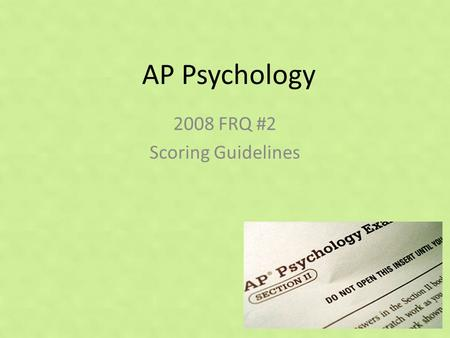 ap psychology exam free response questions ppt download. Black Bedroom Furniture Sets. Home Design Ideas
