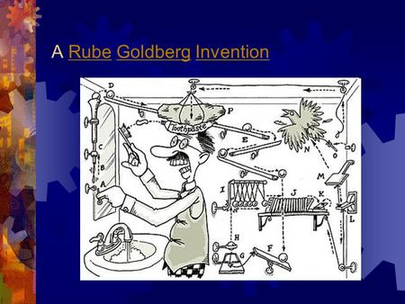 A Rube Goldberg Invention