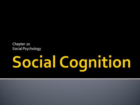 Chapter 20 Social Psychology. Refers to the way people think and act in social situations.  Concerned with: ▪ Attitudes ▪ Persuasion ▪ Attraction ▪ Love.