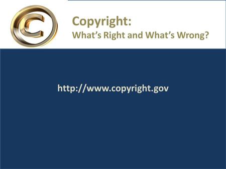 Copyright: What's Right and What's Wrong?