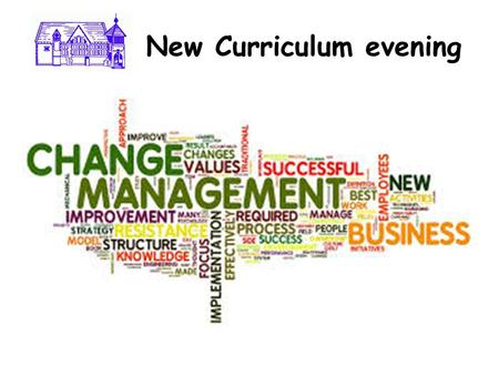 New Curriculum evening. Ne New Curriculum evening.