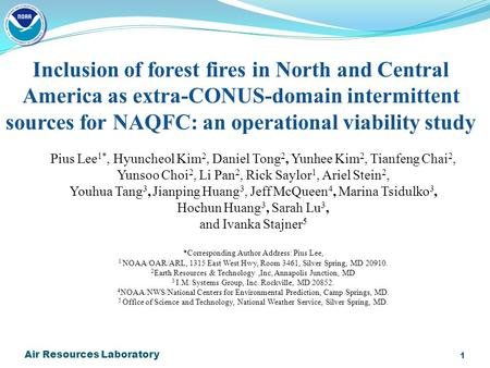 Air Resources Laboratory 1 Inclusion of forest fires in North and Central America as extra-CONUS-domain intermittent sources for NAQFC: an operational.