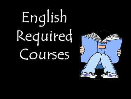 English Required Courses. Genre Study: novels, short stories, poetry, and drama Research Vocabulary Writing Oral Language 1 year/ 1 credit English 9 Academic.