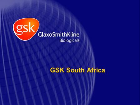 "GSK South Africa. ""Our global quest is to improve the quality of human life by enabling people to do more, feel better and live longer"" GlaxoSmithKline."