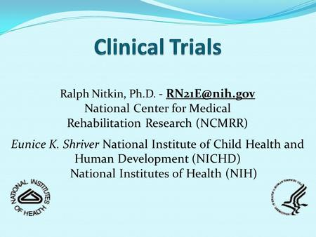 Ralph Nitkin, Ph.D. - National Center for Medical Rehabilitation Research (NCMRR) Eunice K. Shriver National Institute of Child Health and.