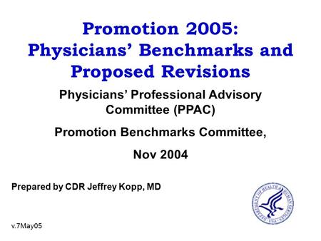 Promotion 2005: Physicians' Benchmarks and Proposed Revisions Physicians' Professional Advisory Committee (PPAC) Promotion Benchmarks Committee, Nov 2004.