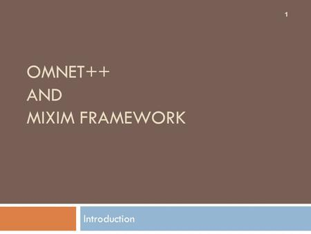 OMNeT++ and MiXiM Framework