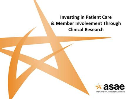 Investing in Patient Care & Member Involvement Through Clinical Research.