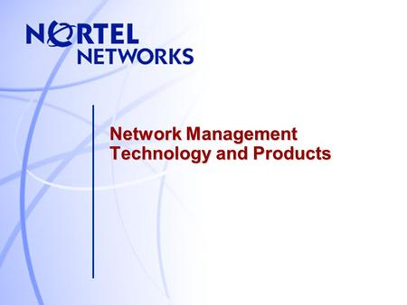 Network Management Technology and Products. Objectives After you complete this module, you will be able to: —Define and describe the functions of network.