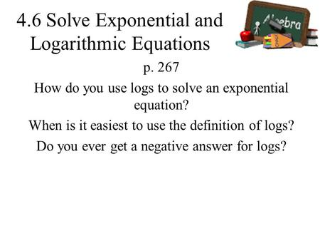 4.6 Solve Exponential and Logarithmic Equations