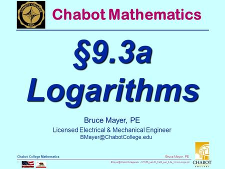 MTH55_Lec-60_Fa08_sec_9-3a_Intro-to-Logs.ppt 1 Bruce Mayer, PE Chabot College Mathematics Bruce Mayer, PE Licensed Electrical.