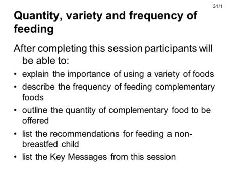 Quantity, variety and frequency of feeding