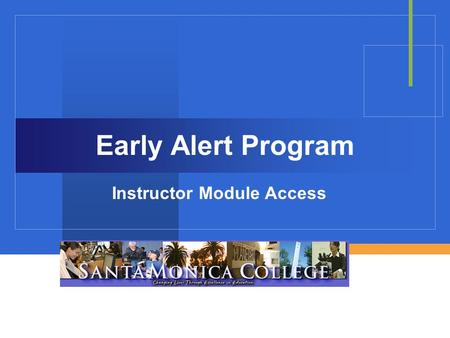 "Early Alert Program Instructor Module Access. Login: From the SMC Webpage  Highlight ""Faculty & Staff""  Click on ""Class Roster"""