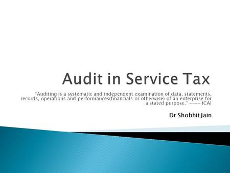 """Auditing is a systematic and independent examination of data, statements, records, operations and performances(financials or otherwise) of an enterprise."