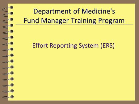 Department of Medicine's Fund Manager Training Program Effort Reporting System (ERS)