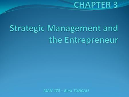 CHAPTER 3 Strategic Management and the Entrepreneur