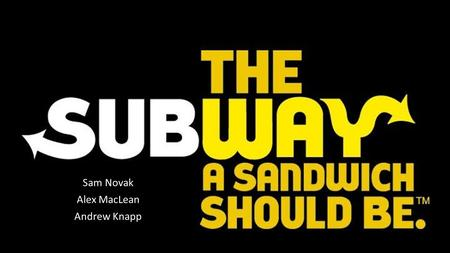"Sam Novak Alex MacLean Andrew Knapp. History of Subway 1965-Fred Deluca and Dr. Peter Buck opened the first ""Pete's Super Submarines"" in Bridgeport, Connecticuit."