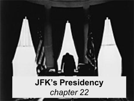 JFK's Presidency chapter 22. 1960 Election Kennedy vs. Richard Nixon The TV debates may have been the deciding factor. Kennedy looked better and more.