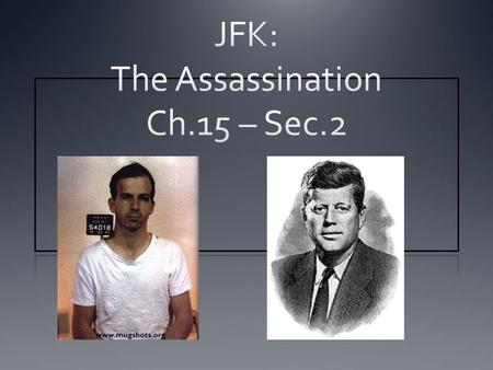 JFK: The Assassination Ch.15 – Sec.2