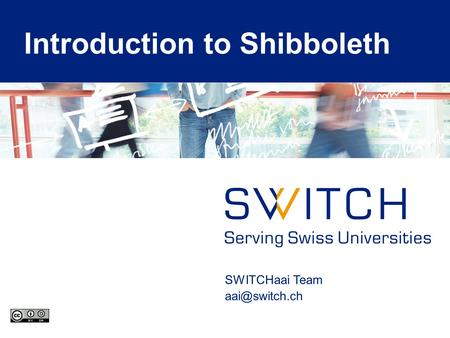 SWITCHaai Team Introduction to Shibboleth.