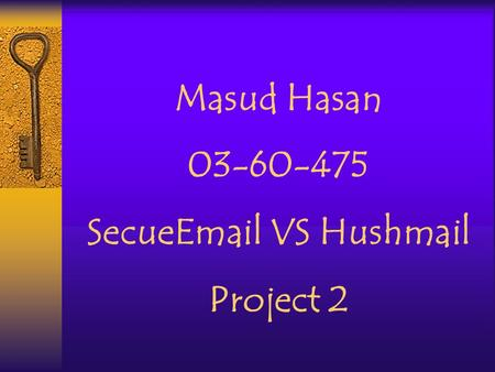 Masud Hasan 03-60-475 SecueEmail VS Hushmail Project 2.