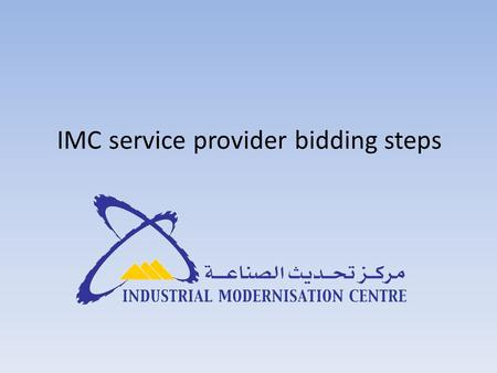 IMC service provider bidding steps. Add your Username and Password as shown above.