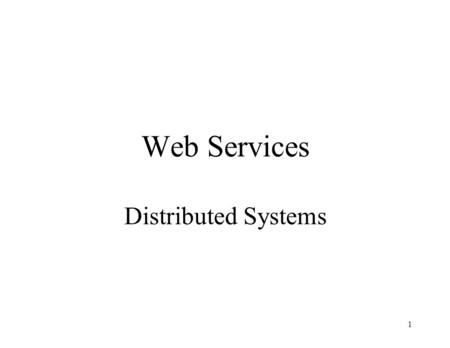 1 Web Services Distributed Systems. 2 Service Oriented Architecture Service-Oriented Architecture (SOA) expresses a software architectural concept that.