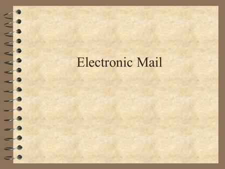 Electronic Mail. Familiar to most of us 4 What are the functions we expect? –Outgoing mail Compose send –compress –encrypt –Incoming Mail read forward.