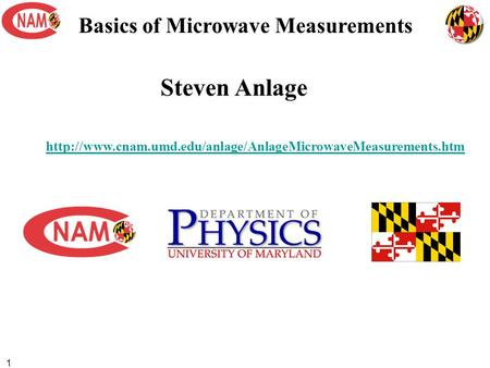 1 Basics of Microwave Measurements Steven Anlage