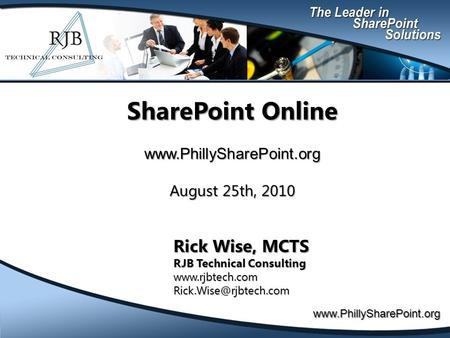 SharePoint Online  August 25th, 2010 Rick Wise, MCTS RJB Technical Consulting