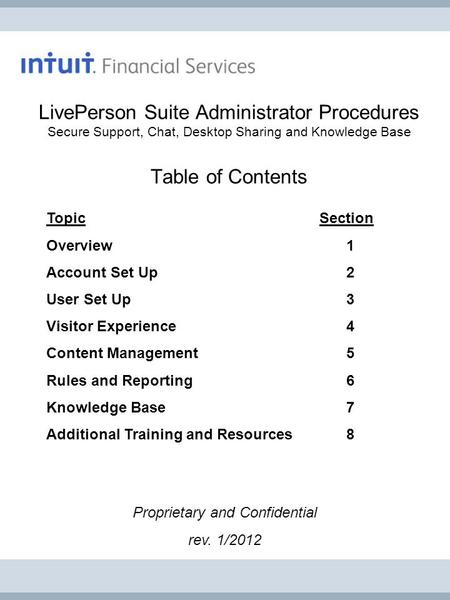 Topic Section Overview 1 Account Set Up2 User Set Up3 Visitor Experience4 Content Management5 Rules and Reporting6 Knowledge Base7 Additional Training.