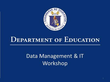 1 Data Management & IT Workshop. Here are some of the ways we have used data Enrolment determines resource requirements, existing inventories determine.
