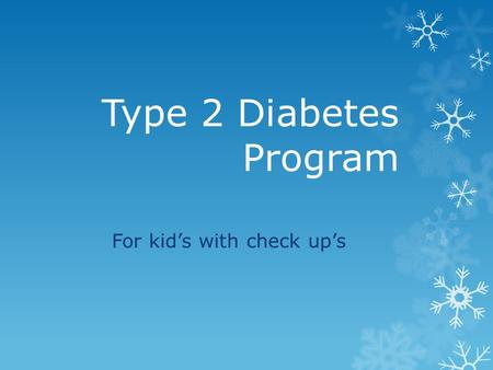Type 2 Diabetes Program For kid's with check up's.