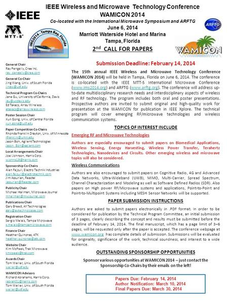 Submission Deadline: February 14, 2014 The 15th annual IEEE Wireless and Microwave Technology Conference (WAMICON 2014) will be held in Tampa, Florida.